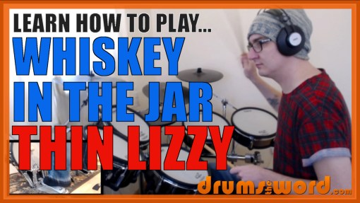 """Whiskey In The Jar"" - (Thin Lizzy) Full-Song Video Drum Lesson Notation Chart Transcription Sheet Music Drum Lesson"
