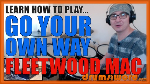 """Go Your Own Way"" - (Fleetwood Mac) Full-Song Video Drum Lesson Notation Chart Transcription Sheet Music Drum Lesson"