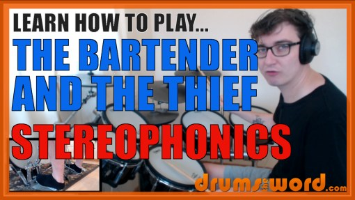 """The Bartender And The Thief"" - (Stereophnics) Full-Song Video Drum Lesson Notation Chart Transcription Sheet Music Drum Lesson"