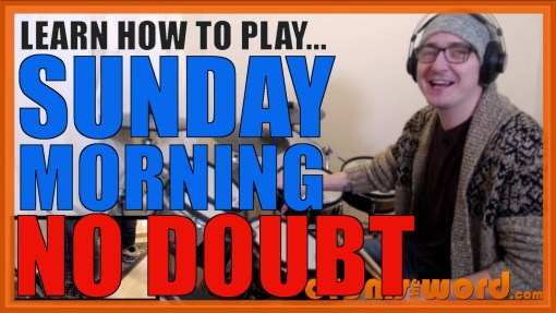 """Sunday Morning"" - (No Doubt) Full-Song Video Drum Lesson Notation Chart Transcription Sheet Music Drum Lesson"