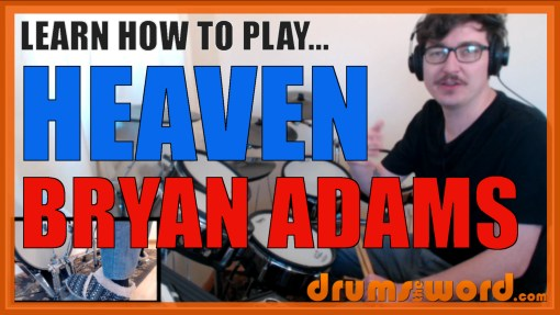 """Heaven"" - (Bryan Adams) Full-Song Video Drum Lesson Notation Chart Transcription Sheet Music Drum Lesson"
