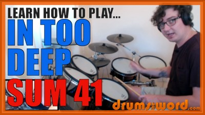 """In Too Deep"" - (Sum 41) Full-Song Video Drum Lesson Notation Chart Transcription Sheet Music Drum Lesson"