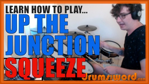 """Up The Junction"" - (Squeeze) Full-Song Video Drum Lesson Notation Chart Transcription Sheet Music Drum Lesson"