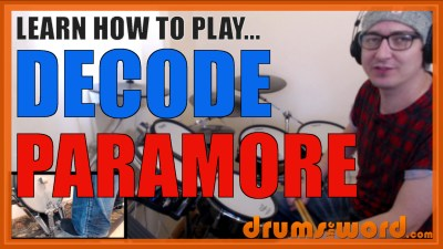 """Decode"" - (Paramore) Full-Song Video Drum Lesson Notation Chart Transcription Sheet Music Drum Lesson"