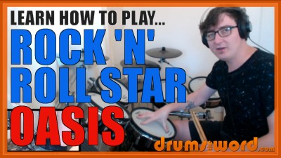 """Rock 'N' Roll Star"" - (Oasis) Full-Song Video Drum Lesson Notation Chart Transcription Sheet Music Drum Lesson"