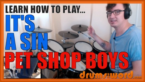 """It's A Sin"" - (Pet Shop Boys) Full-Song Video Drum Lesson Notation Chart Transcription Sheet Music Drum Lesson"