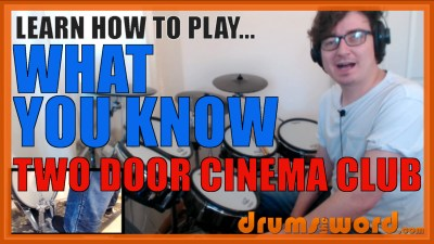 """What You Know"" - (Two Door Cinema Club) Full-Song Video Drum Lesson Notation Chart Transcription Sheet Music Drum Lesson"