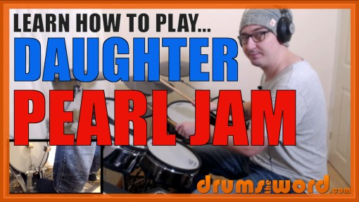 """Daughter"" - (Pearl Jam) Full-Song Video Drum Lesson Notation Chart Transcription Sheet Music Drum Lesson"