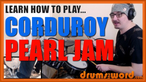 """Corduroy"" - (Pearl Jam) Full-Song Video Drum Lesson Notation Chart Transcription Sheet Music Drum Lesson"