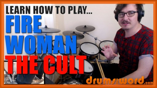 """""""Fire Woman"""" - (The Cult) Full-Song Video Drum Lesson Notation Chart Transcription Sheet Music Drum Lesson"""
