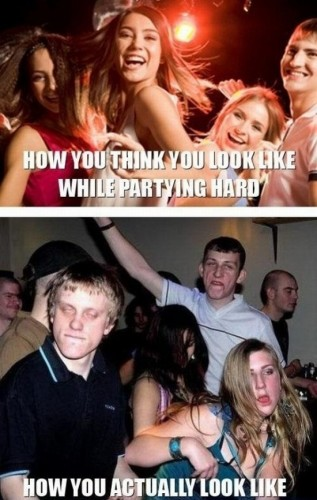 how you think you look like while partying hard 317x500 how you think you look like while partying hard