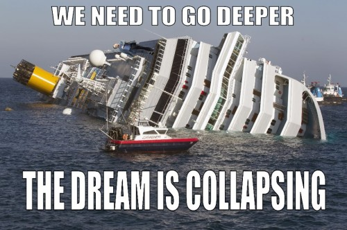 we need to go deeper the dream is collapsing 500x332 we need to go deeper   the dream is collapsing