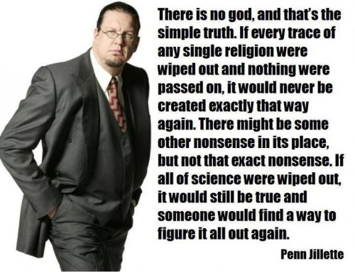 Penn Jillette on there being no god 500x384 Penn Jillette on there being no god