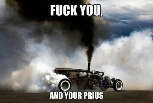 fuck you and your prius 500x337 fuck you, and your prius