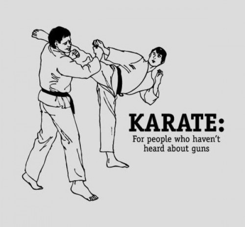 karate for people that havent heard about guns 500x462 karate   for people that havent heard about guns
