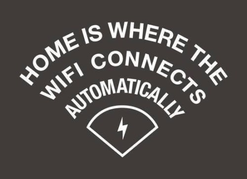 Home is where the wifi connects automatically 500x363 Home is where the wifi connects automatically