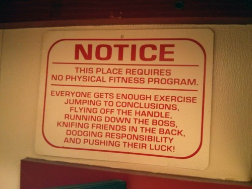 Notice this place requires no physical fitness program 500x375 Notice   this place requires no physical fitness program