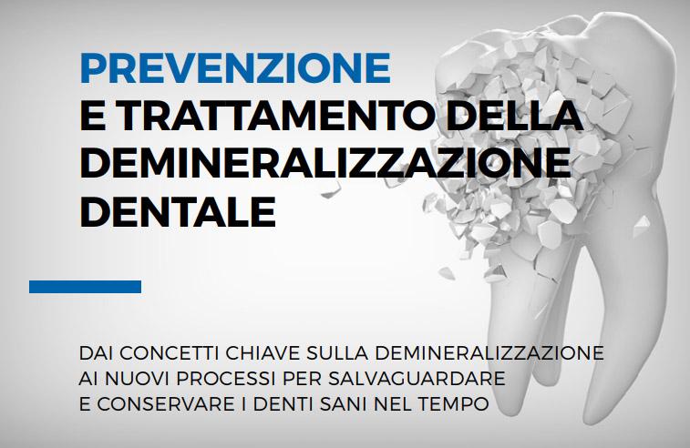 Prevenzione e Trattamento della demineralizzazione Dentale