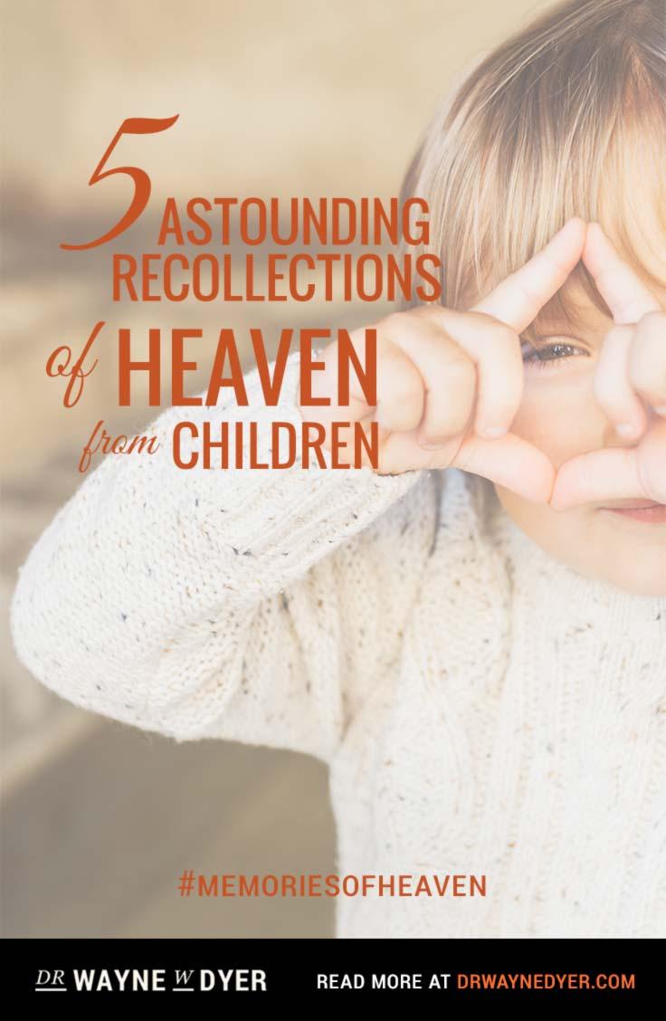 5 Astounding Recollections Of Heaven From Children