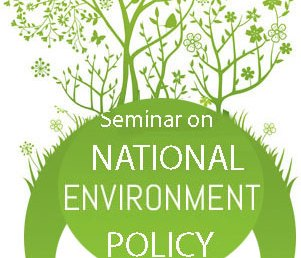 "Seminar on ""National Environment Policy 1992"""
