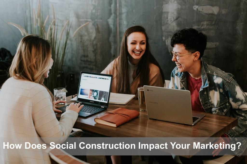 social construction marketing