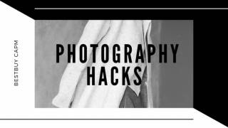 10 Amazing Photography Hacks That will improve your photos