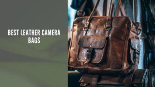 Top 7 Best Leather Camera Bags in 2019