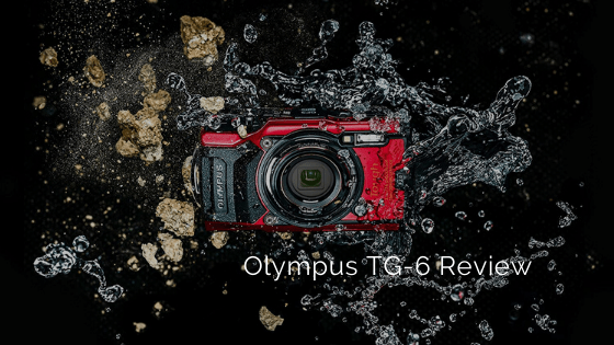 Olympus TG-6 Review- A modest upgrade on the TG-5