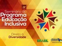 IX Seminário do Programa Educação Inclusiva