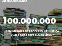 Cem milhões de processos na Justiça…