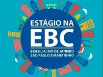 EBC abre vagas para estágio: diversas áreas