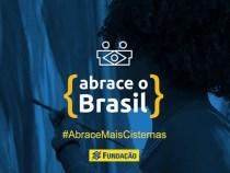 Campanha Abrace o Brasil levará mais cisternas ao semiárido