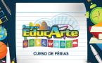 Abertas as inscrições para curso de férias: Projeto EducArte