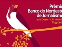 Prêmio Banco do Nordeste de Jornalismo reabre hoje período de inscrições