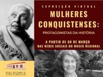 """Museu Regional apresenta exposição virtual """"Mulheres Conquistenses protagonistas da história"""""""