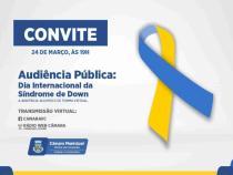 Dia Internacional Síndrome de Down é Audiência Pública na Câmara de Conquista
