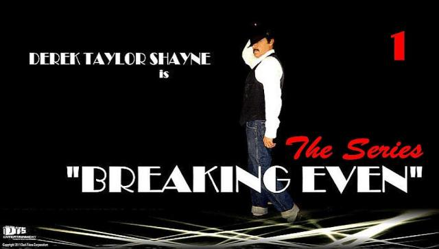 Breaking Even: The Series, Episode 1