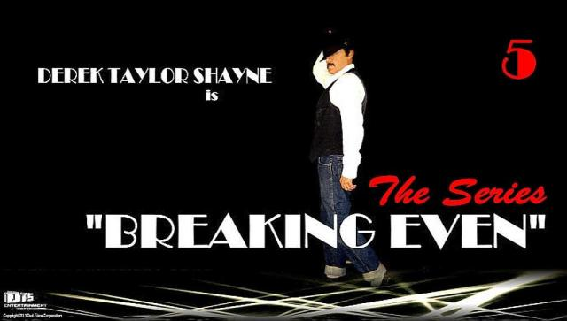 Breaking Even: The Series, Episode 5