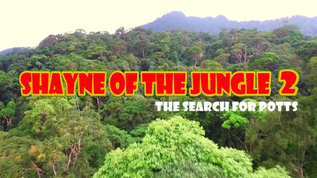 Shayne of the Jungle 2: The Search for Potts – Official Trailer