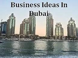 Top 20 Dubai Business Ideas For Dubai Economic Migrants