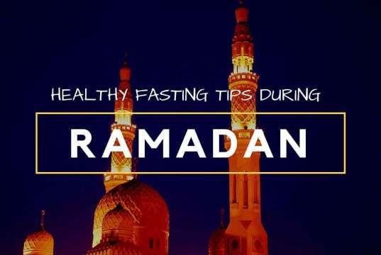 Healthy Fasting Tips during Ramadan
