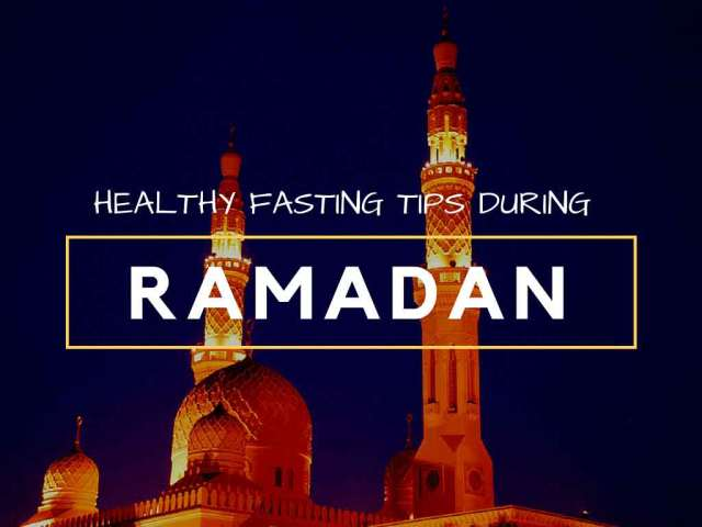 Healthy Fasting Tips during Ramadan