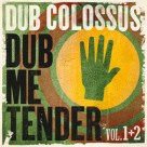 Dub Me Tender Vol 1 & 2