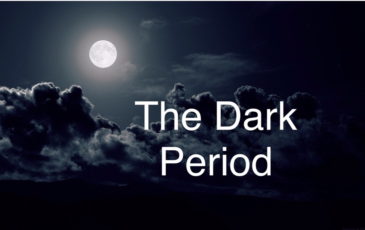 The Dark Period