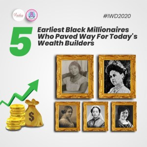 5 Earliest Black Millionaires Who Paved Way For Today's Wealth Builders