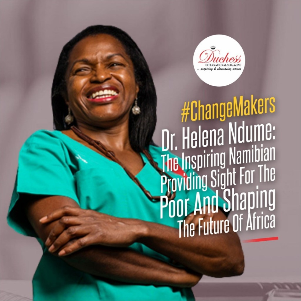 Dr. Helena Ndume: The Inspiring Namibian Providing Sight For The Poor And Shaping The Future Of Africa