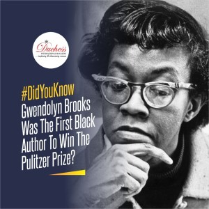 #DidYouKnow Gwendolyn Brooks Was The First Black Author To Win The Pulitzer Prize?