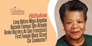 #DidYouKnow Long Before Maya Angelou Became Famous She Already Broke Barriers As San Francisco's First Female Black Street Car Conductor?