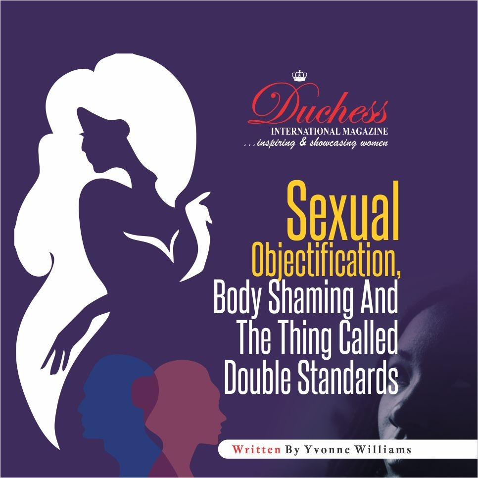 Sexual Objectification, Body Shaming And The Thing Called Double Standards