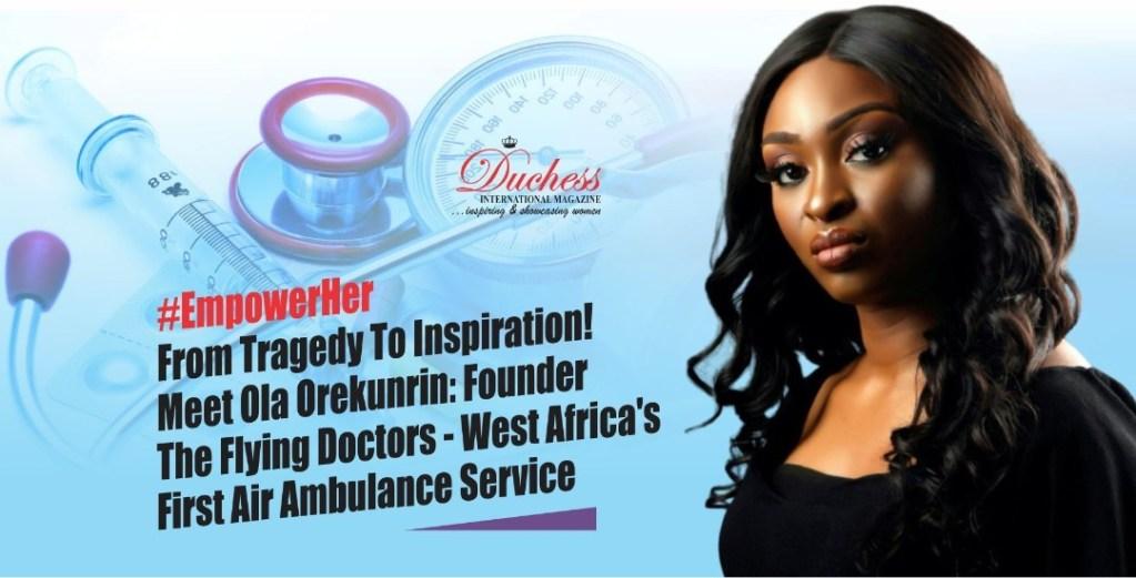 Ola Orekunrin: Founder The Flying Doctors